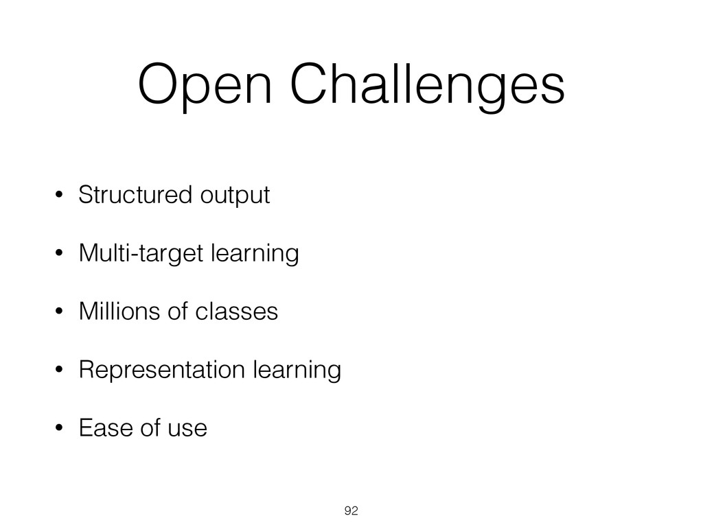 Open Challenges • Structured output • Multi-tar...