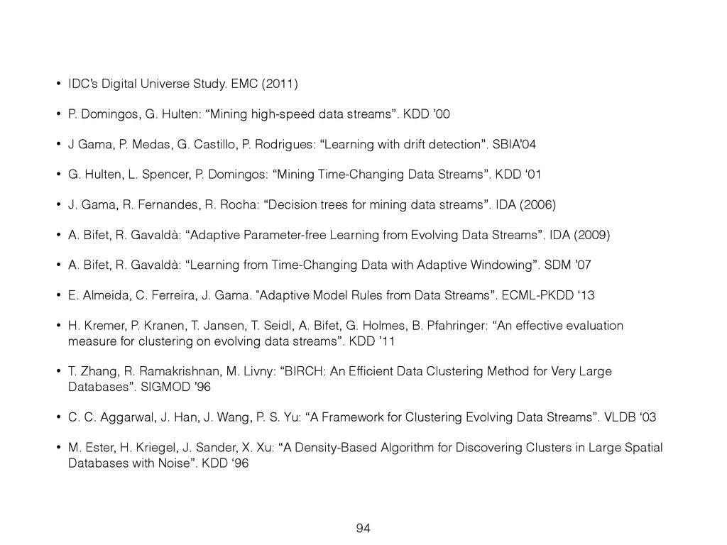 • IDC's Digital Universe Study. EMC (2011) • P....
