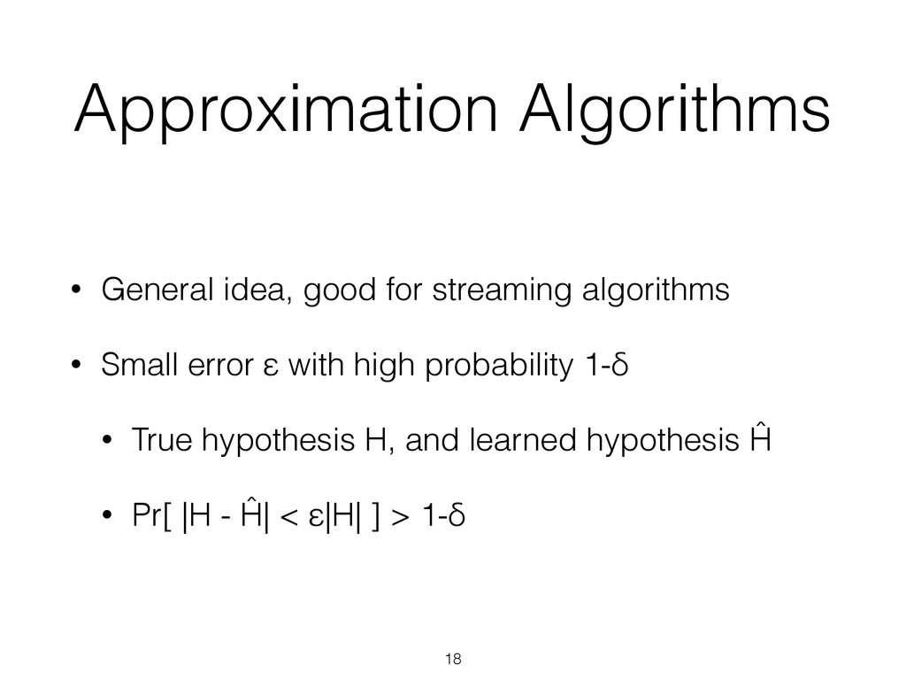 Approximation Algorithms • General idea, good f...