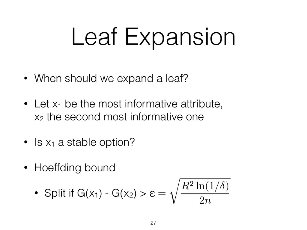 Leaf Expansion • When should we expand a leaf? ...