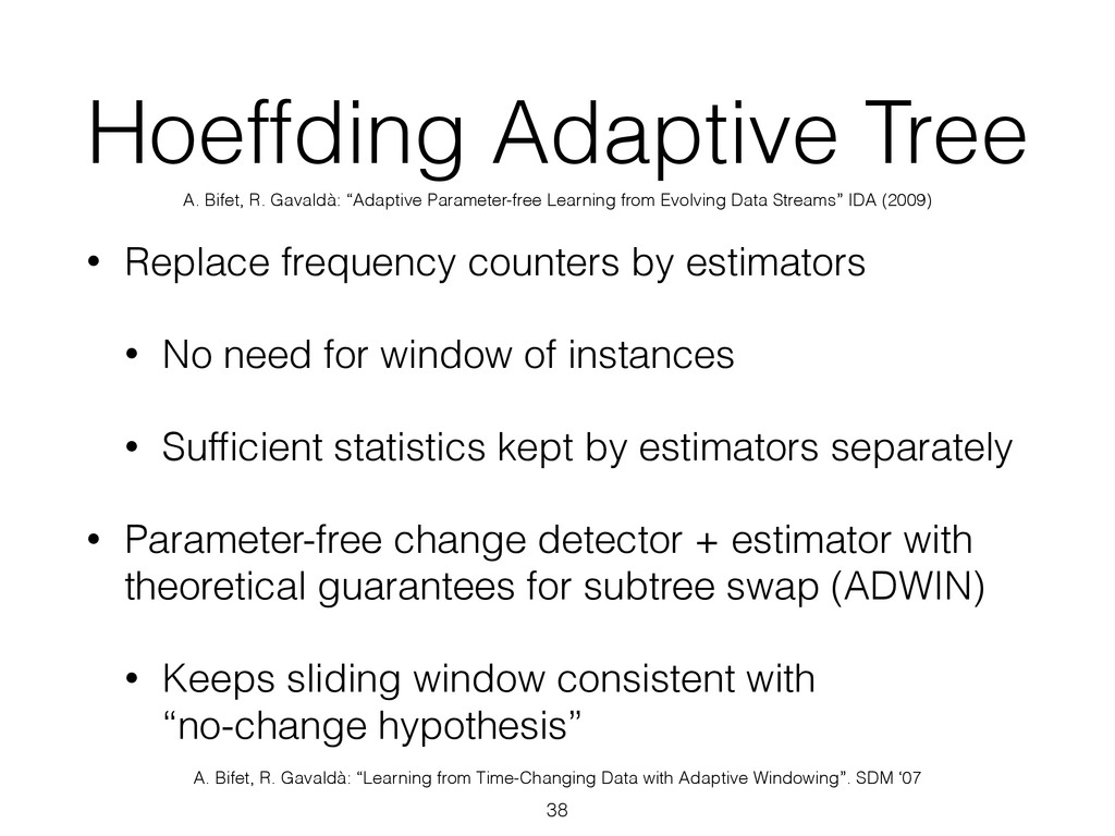 Hoeffding Adaptive Tree • Replace frequency cou...