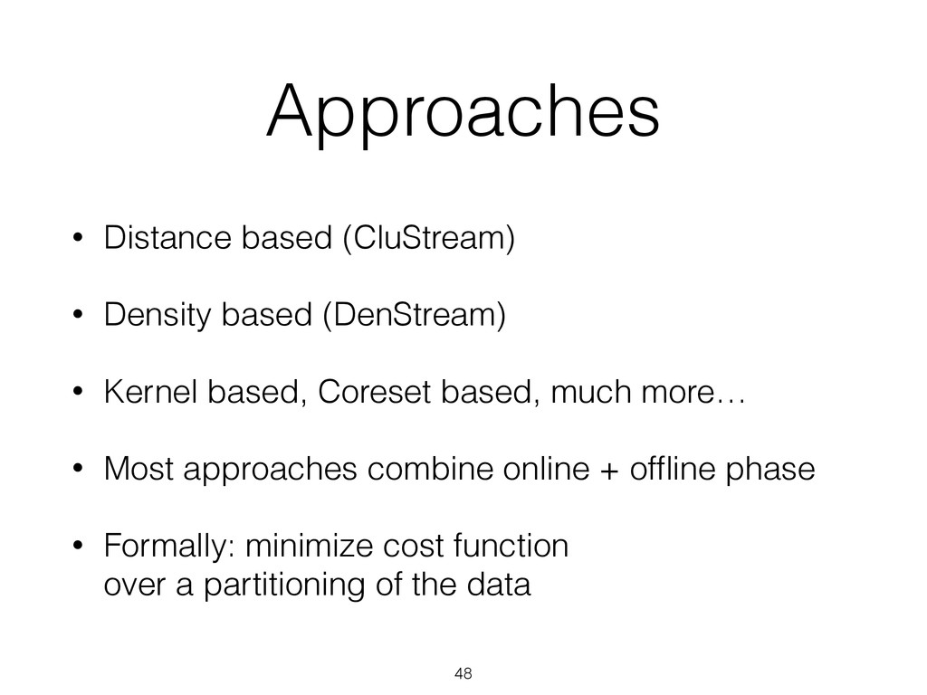 Approaches • Distance based (CluStream) • Densi...