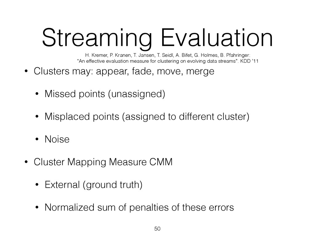 Streaming Evaluation • Clusters may: appear, fa...