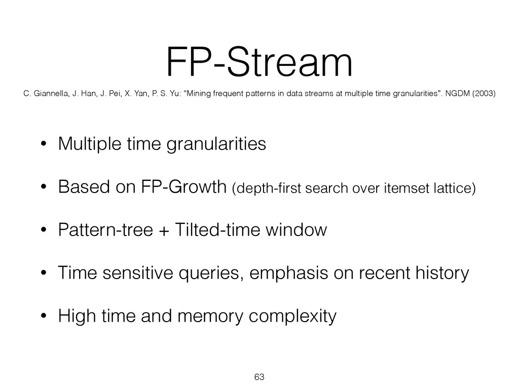 FP-Stream • Multiple time granularities • Based...