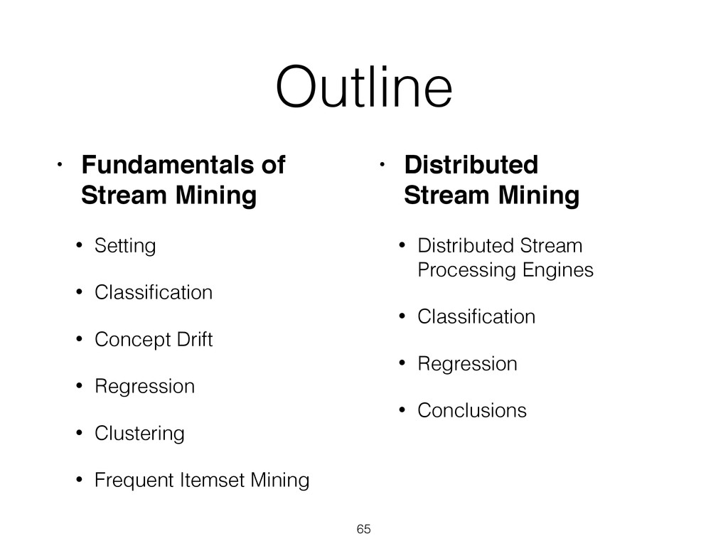 Outline • Fundamentals of Stream Mining! • Sett...