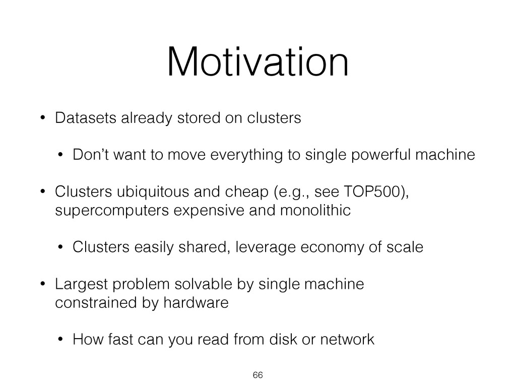 Motivation • Datasets already stored on cluster...