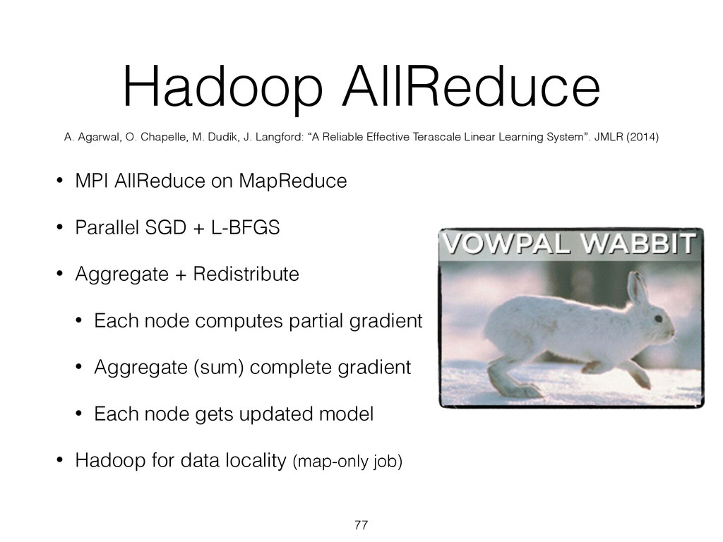 Hadoop AllReduce • MPI AllReduce on MapReduce •...