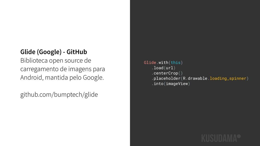 Glide (Google) - GitHub Biblioteca open source ...