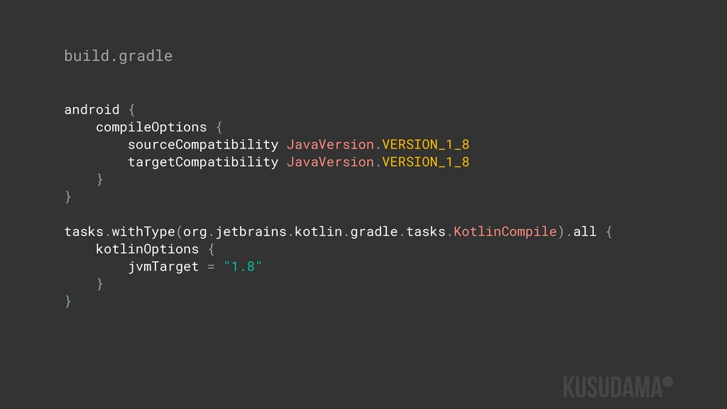 build.gradle android { compileOptions { sourceC...