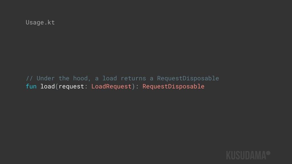 // Under the hood, a load returns a RequestDisp...