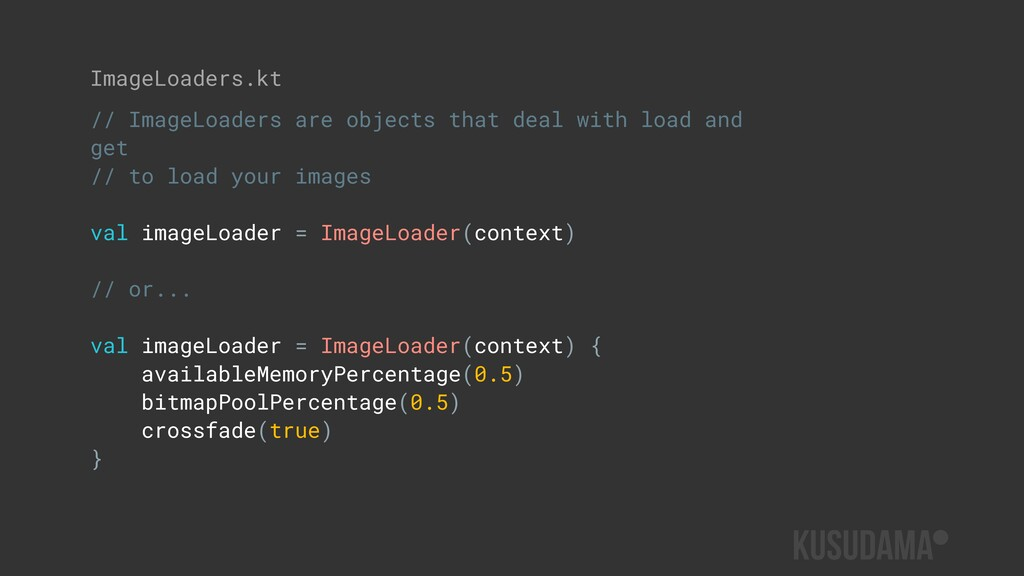 // ImageLoaders are objects that deal with load...