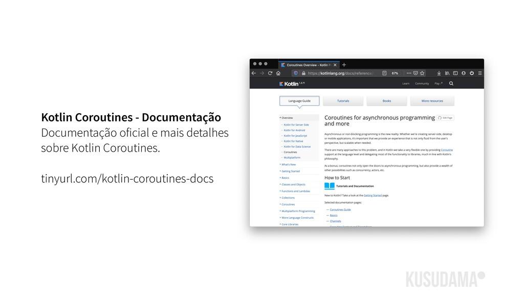 Kotlin Coroutines - Documentação Documentação o...