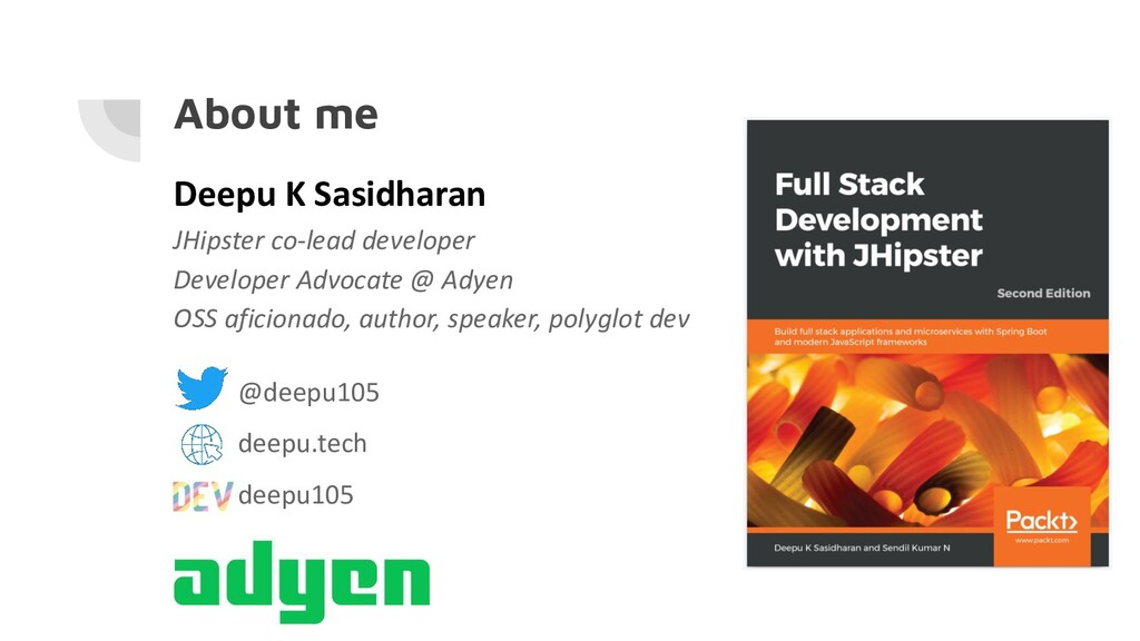 About me Deepu K Sasidharan JHipster co-lead de...