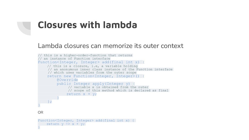 Closures with lambda Lambda closures can memori...