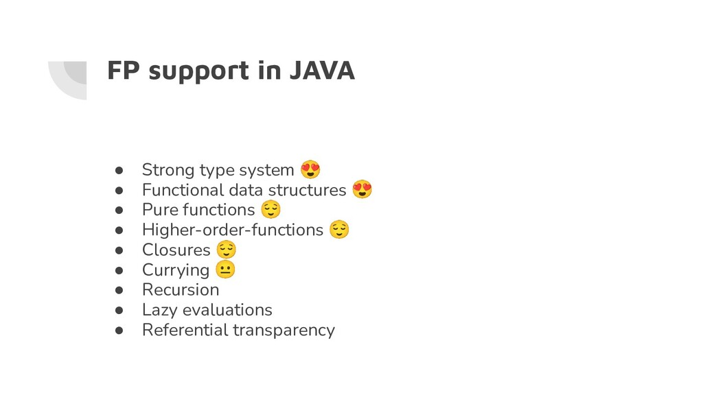 FP support in JAVA ● Strong type system 😍 ● Fun...
