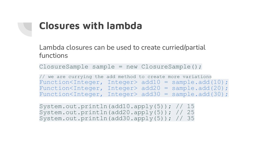 Closures with lambda Lambda closures can be use...