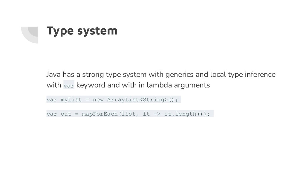 Type system Java has a strong type system with ...