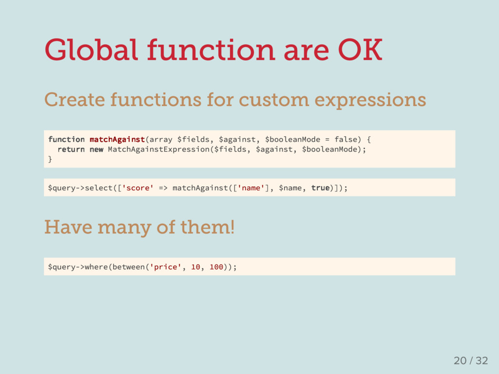 Global function are OK Create functions for cus...