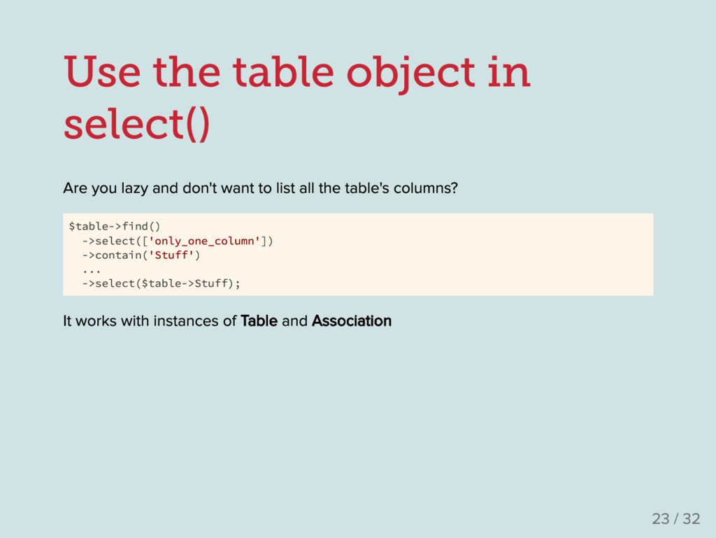 Use the table object in select() Are you lazy a...
