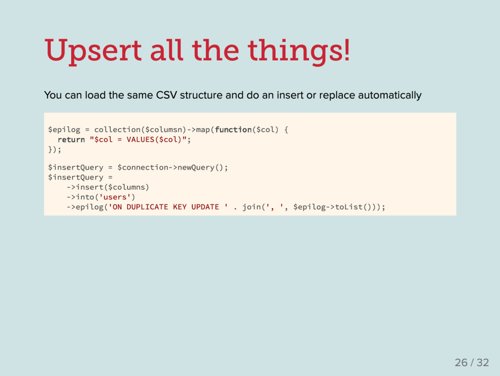 Upsert all the things! Y ou can load the same C...