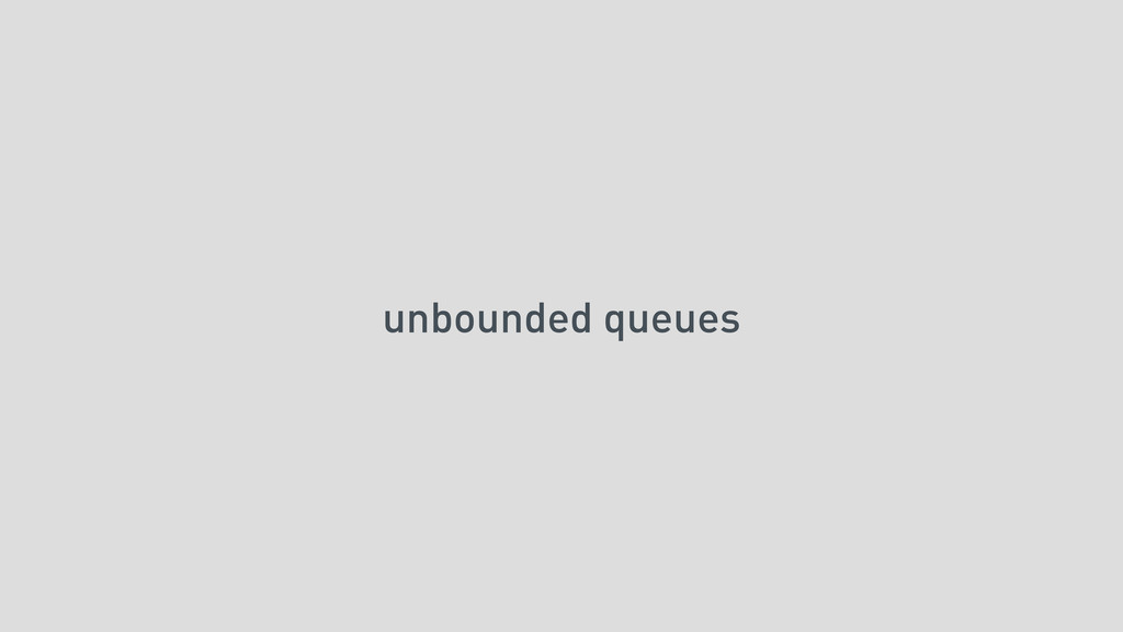 unbounded queues