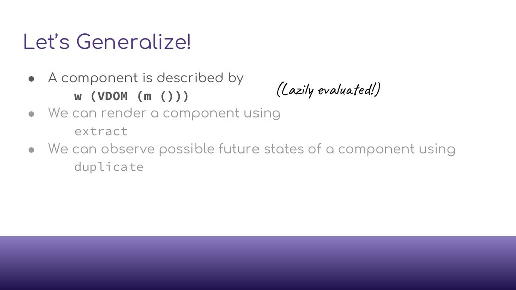 Let's Generalize! ● A component is described by...