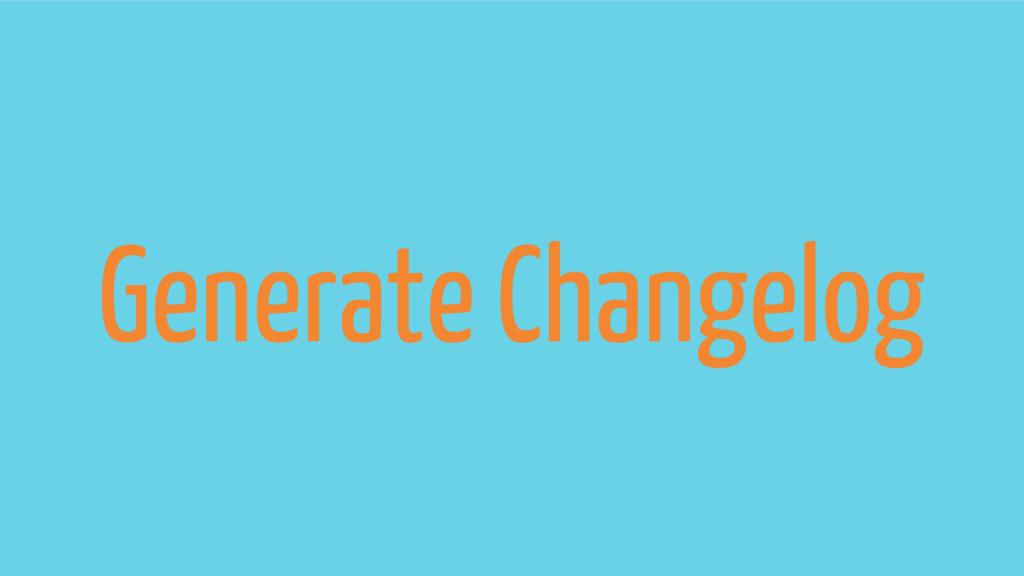 Generate Changelog