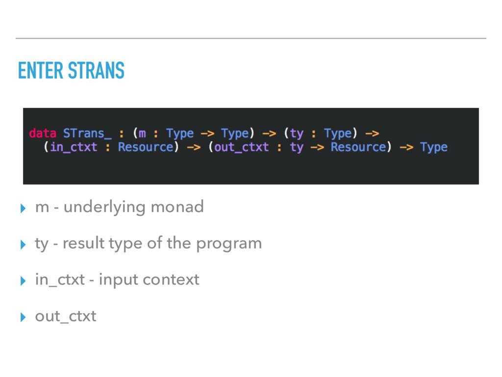ENTER STRANS ▸ m - underlying monad ▸ ty - resu...
