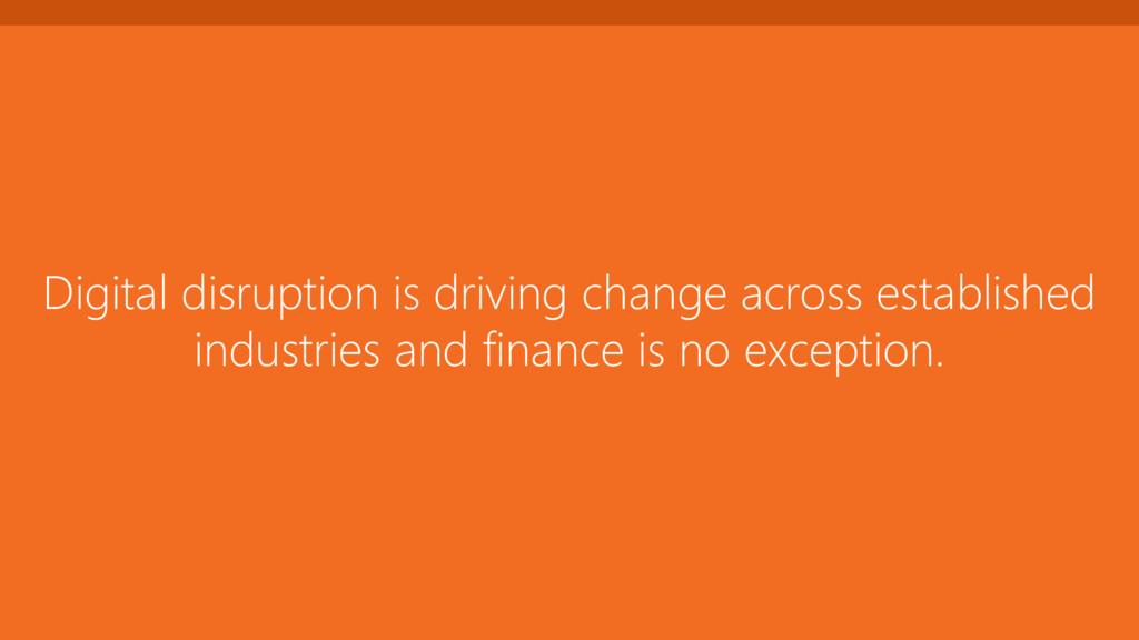 Digital disruption is driving change across est...
