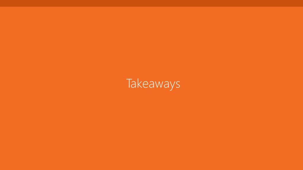 Takeaways