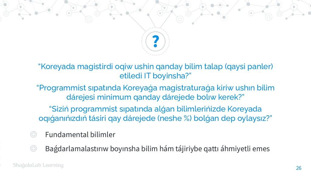 """? ShaǵalaLab Learning """"Koreyada magistirdi oqiw..."""