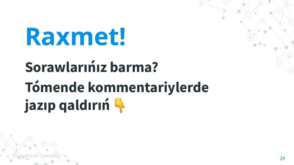 ShaǵalaLab Learning Raxmet! Sorawlarıńız barma?...