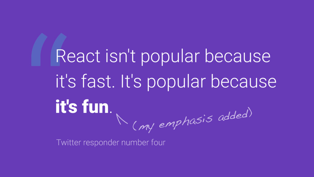 """React isn't popular because it's fast. It's po..."