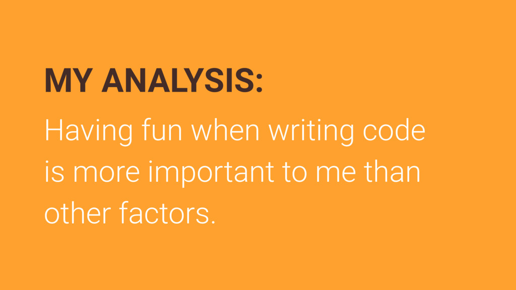 MY ANALYSIS: Having fun when writing code is mo...