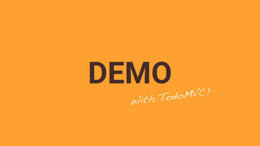 DEMO With TodoMVC!
