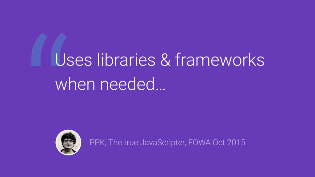 """"""" PPK, The true JavaScripter, FOWA Oct 2015 Use..."""