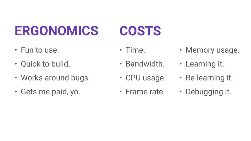 COSTS • Time. • Bandwidth. • CPU usage. • Frame...
