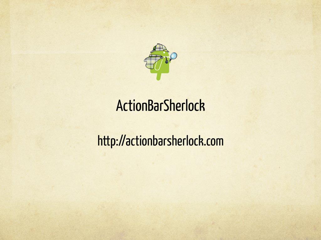 ActionBarSherlock http://actionbarsherlock.com