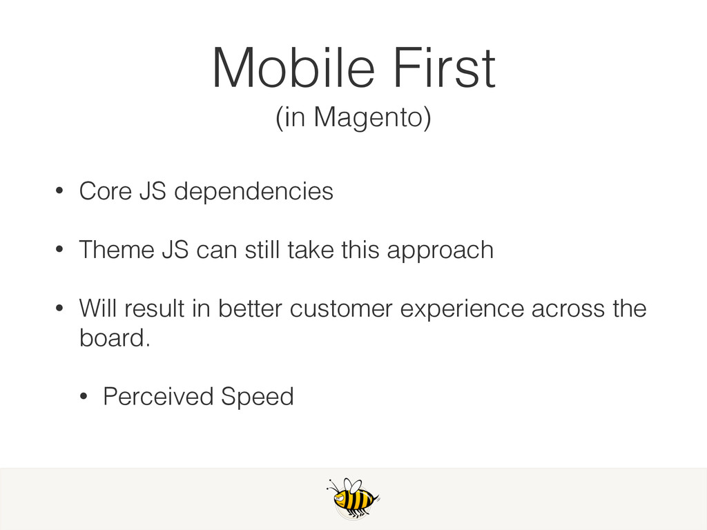 Mobile First (in Magento) • Core JS dependencie...