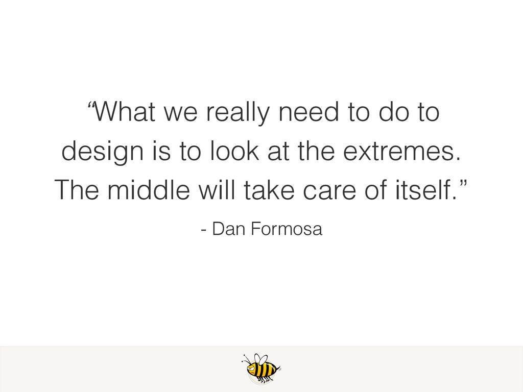"""What we really need to do to design is to look..."