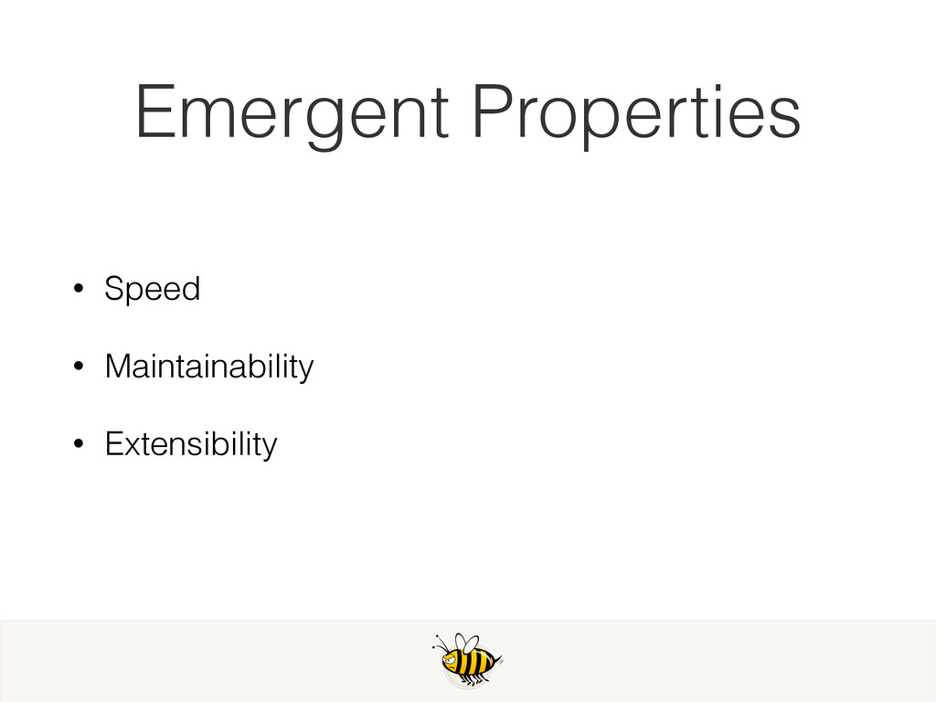 Emergent Properties • Speed • Maintainability •...
