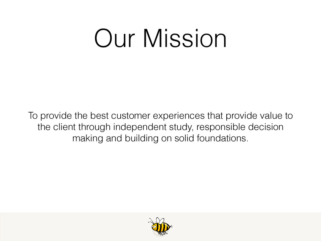 Our Mission To provide the best customer experi...