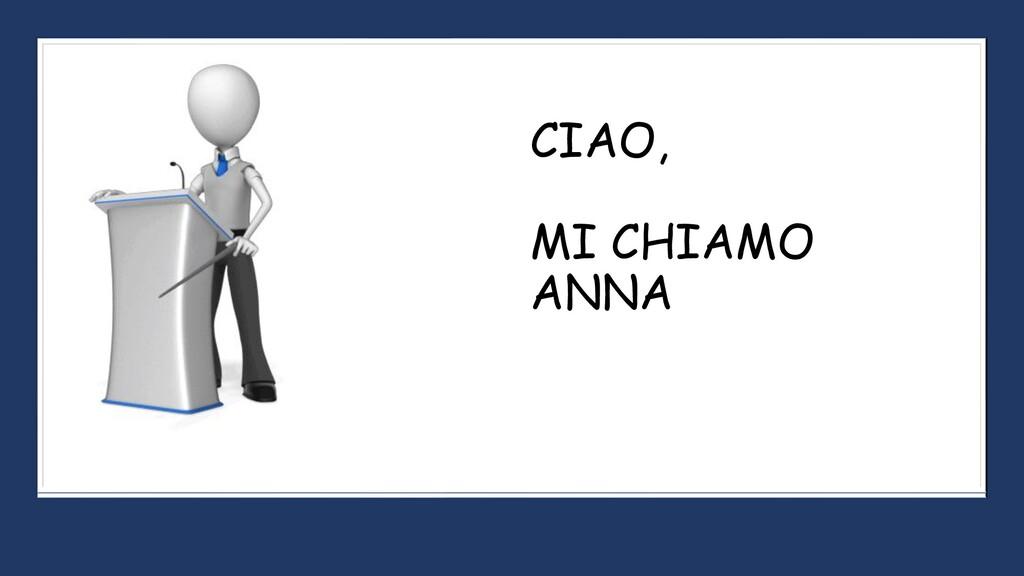 CIAO, MI CHIAMO ANNA