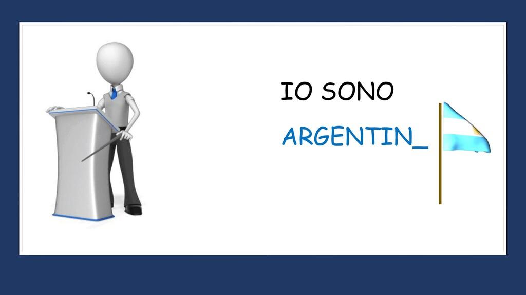 ARGENTIN_ IO SONO