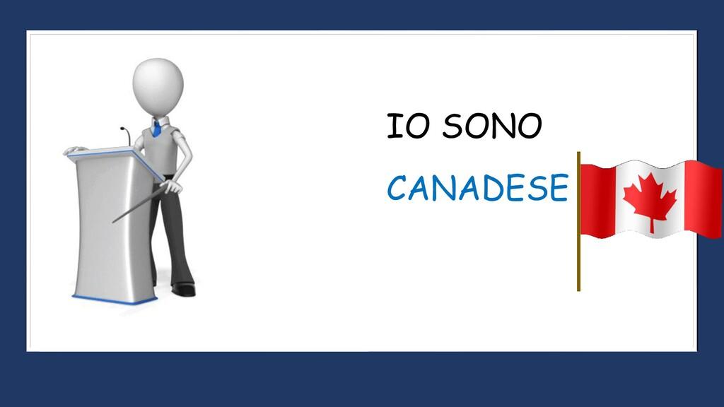 CANADESE IO SONO
