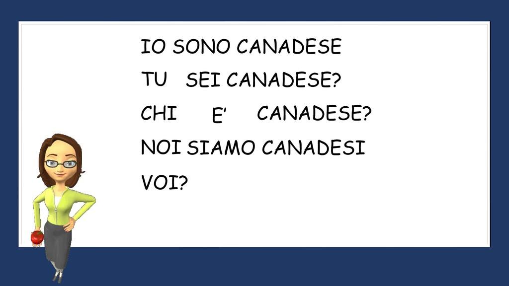 IO SONO CANADESE SEI CANADESE? VOI? SIAMO CANAD...