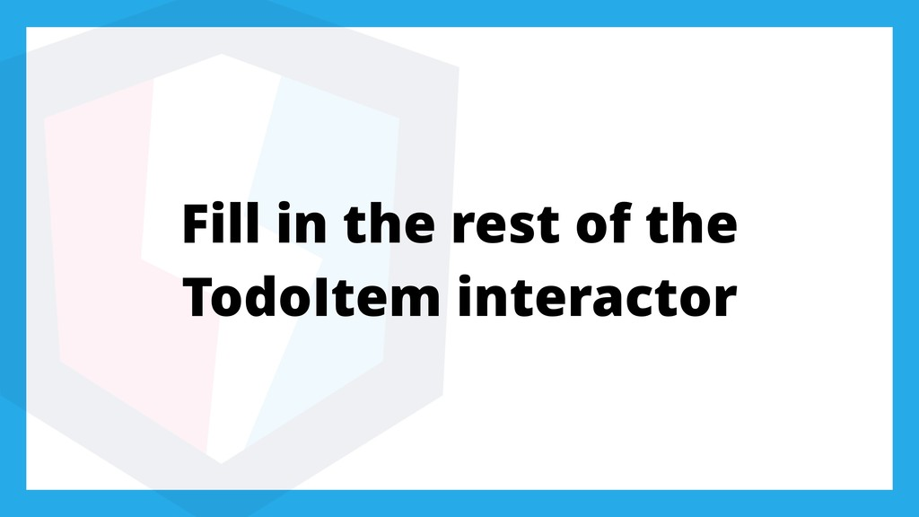 Fill in the rest of the TodoItem interactor