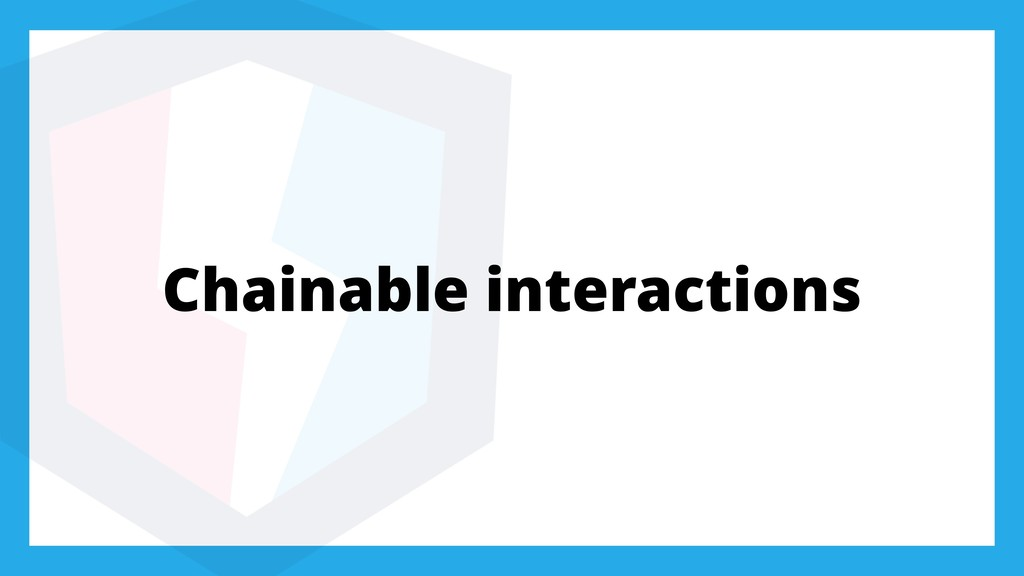 Chainable interactions