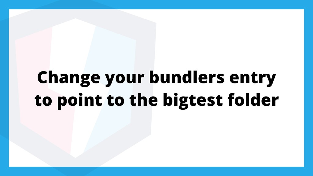 Change your bundlers entry to point to the bigt...