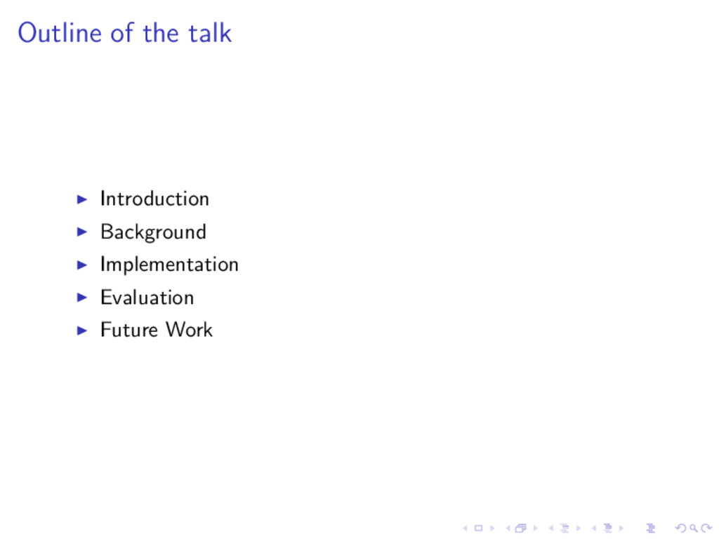 Outline of the talk Introduction Background Imp...